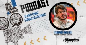 Podcast | 01 O Jogo como Forma da História