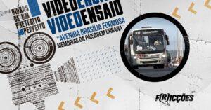 Vídeo-Ensaio | Avenida Brasília Formosa e as memórias da paisagem urbana